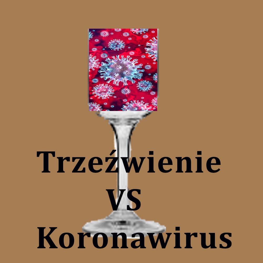 Trzeźwienie vs koronawirus